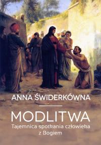 Modlitwa Tajemnica spotkania Boga z człowiekiem - Anna Świderkówna | mała okładka