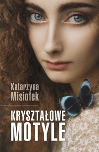 Kryształowe motyle - Katarzyna Misiołek | mała okładka