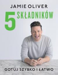 5 składników Gotuj szybko i łatwo - Jamie Oliver | mała okładka