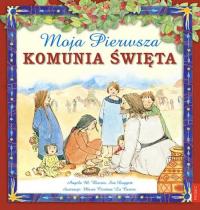 Moja Pierwsza Komunia Święta - Burrin  Angela M., Doggett Sue   mała okładka