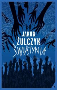 Świątynia - Jakub Żulczyk | mała okładka