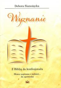 Wyznanie Z Biblią do konfesjonału - Debora Sianożęcka | mała okładka