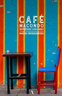 Café Macondo Reportaże z Kolumbii - Maciej Wesołowski   mała okładka