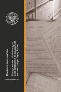 Postępowania rehabilitacyjne osób skazanych za działalność na rzecz niepodległej Polski - Magdalena Zamroczyńska | mała okładka