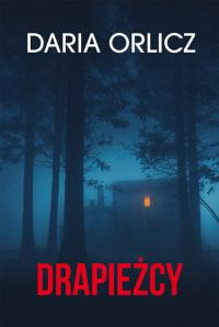 Drapieżcy - Daria Orlicz | mała okładka