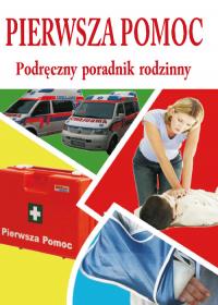 Pierwsza pomoc Podręczny poradnik rodzinny - Pawłowski Aleksander, Zygler Sławomir | mała okładka
