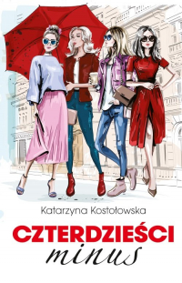 Czterdzieści minus - Katarzyna Kostołowska | mała okładka