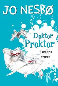 Doktor Proktor i wanna czasu - Jo Nesbo | mała okładka