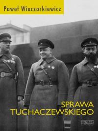 Sprawa Tuchaczewskiego - Paweł Wieczorkiewicz | mała okładka