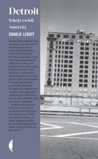 Detroit Sekcja zwłok Ameryki - Charlie LeDuff | mała okładka
