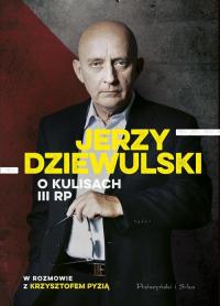Jerzy Dziewulski o kulisach III RP - Dziewulski Jerzy, Pyzia Krzysztof | mała okładka