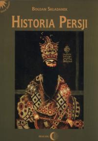 Historia Persji Tom 3 Od Safawidów do II wojny światowej (XVI-poł. XX w.) - Bogdan Składanek   mała okładka