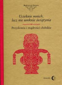 Ucieknie mnich, lecz nie umknie świątynia Przysłowia i mądrości chińskie -  | mała okładka