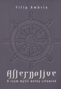 Alternative O czym myśli wolny człowiek - Filip Ambria | mała okładka