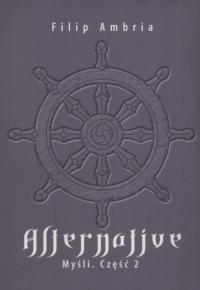 Alternative Myśli Część 2 - Filip Ambria | mała okładka