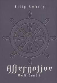 Alternative Myśli Część 3 - Filip Ambria | mała okładka