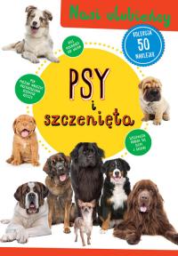 Psy i szczenięta Nasi ulubieńcy -  | mała okładka