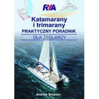 Katamarany i trimarany Praktyczny poradnik dla żeglarzy - Andrew Simpson | mała okładka