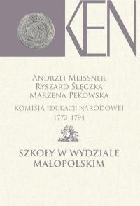 Komisja Edukacji Narodowej 1773-1794 Szkoły w Wydziale Małopolskim -    mała okładka