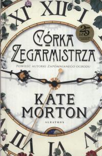 Córka zegarmistrza - Kate Morton | mała okładka