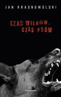 Czas wilków czas psów - Jan Krasnowolski   mała okładka