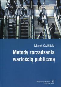 Metody zarządzania wartością publiczną - Marek Ćwiklicki | mała okładka