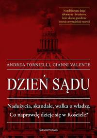 Dzień sądu Nadużycia, skandale, walka o władzę. Co naprawdę dzieje się w Kościele? - Valente Gianni, Tornielli Andrea | mała okładka