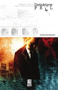 Detektyw Fell 1 Zdziczałe miasto - Warren Ellis | mała okładka