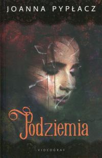 Podziemia - Joanna Pypłacz   mała okładka