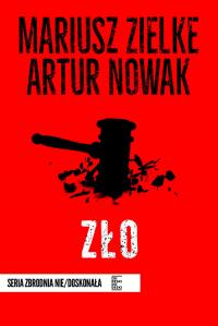 Zło - Nowak Artur, Zielke Mariusz | mała okładka