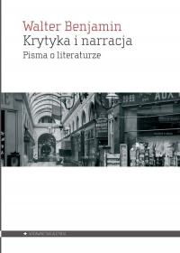 Krytyka i narracja Pisma o literaturze - Walter Benjamin | mała okładka