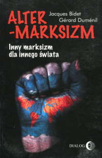 Altermarksizm Inny marksizm dla innego świata - Bidet Jacques, Dumenil Gerard   mała okładka