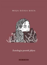Moja dzika koza Antologia poetek jidysz -  | mała okładka
