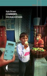 Czarnobyl Instrukcje przetrwania - Brown Kate | mała okładka