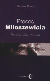 Proces Miloszewicia Relacja obserwatora - Germinal Civikov | mała okładka