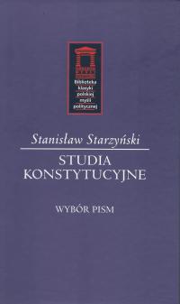 Studia konstytucyjne Wybór pism - Stanisław Starzyński | mała okładka
