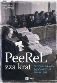PeeReL zza krat Głośne sprawy sądowe z lat 1945-1989 - Helena Kowalik   mała okładka