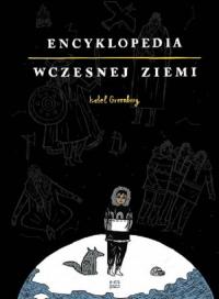 Encyklopedia Wczesnej Ziemi - Isabel Greenberg | mała okładka