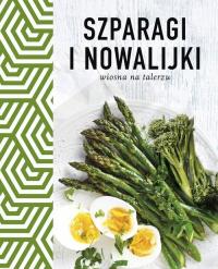 Szparagi i nowalijki Wiosna na talerzu - zbiorowe opracowanie | mała okładka