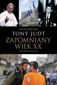 Zapomniany wiek XX Retrospekcje - Tony Judt | mała okładka