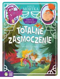 Smocze opowieści Tom 2 Totalne zasmoczenie - Marcin Mortka   mała okładka