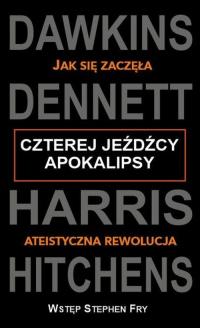 Czterej jeźdźcy apokalipsy Jak się zaczęła ateistyczna rewolucja - Dawkins Richard, Dennett Daniel C., Harris Sam | mała okładka