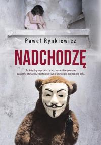 Nadchodzę - Paweł Rynkiewicz | mała okładka