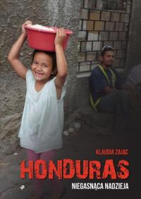 Honduras Niegasnąca nadzieja - Klaudia Zając   mała okładka