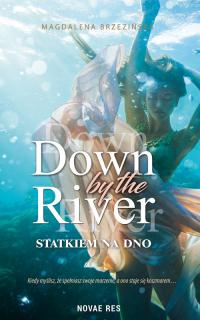 Down by the river Statkiem na dno - BrzezińskDown a Magdalena | mała okładka
