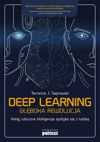 Deep learning Głęboka rewolucja Kiedy sztuczna inteligencja spotyka się z ludzką - Sejnowski Terrence J. | mała okładka