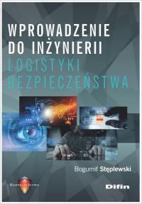 Wprowadzenie do inżynierii logistyki bezpieczeństwa - Bogumił Stęplewski   mała okładka