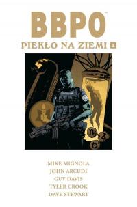 BBPO Piekło na Ziemi Tom 1 - Mignola Mike, Arcudi John | mała okładka