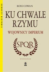 Ku chwale Rzymu Wojownicy Imperium - Ross Cowan | mała okładka