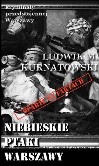 Niebieskie ptaki Warszawy - Kurnatowski Ludwik M. | mała okładka